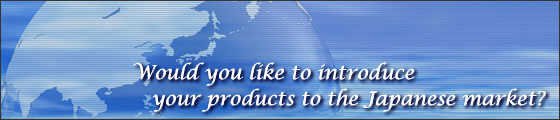 would you like to introduce your products to the japanese market?